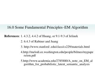 16.0 Some Fundamental Principles – EM Algorithm