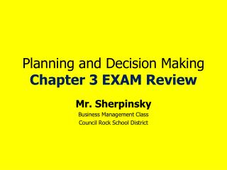 Planning and Decision Making Chapter  3 EXAM Review