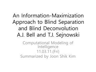 Computational Modeling of Intelligence 11.03.11.(Fri) Summarized by  Joon Shik  Kim