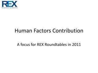 Human Factors Contribution