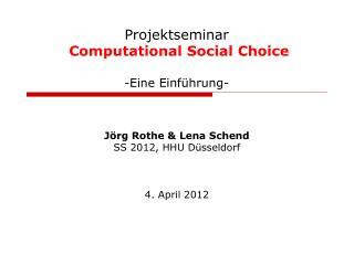 Projektseminar Computational Social  Choice  -Eine Einführung-