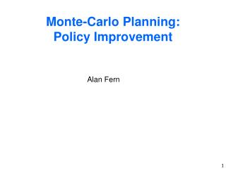 Monte-Carlo Planning: Policy Improvement