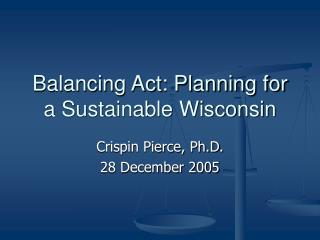 Balancing Act: Planning for a Sustainable Wisconsin