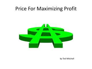 Price For Maximizing Profit