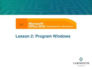 Lesson 2: Program Windows