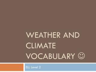Weather and Climate vocabulary  