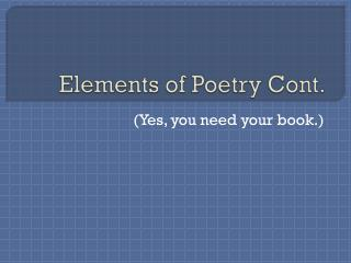 Elements of Poetry Cont.