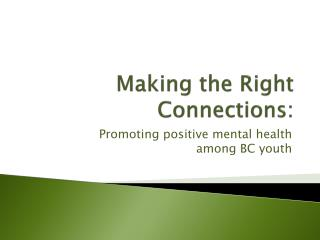 Making the Right Connections: