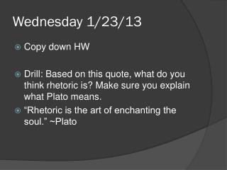 Wednesday 1/23/13