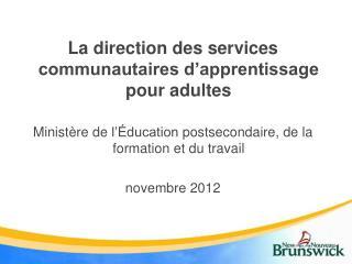 La direction des services communautaires d'apprentissage pour adultes