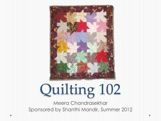 Quilting 102