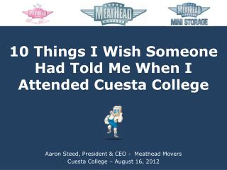 Aaron Steed, President &  CEO -   Meathead Movers Cuest a College – August 16, 2012