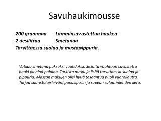 Savuhaukimousse
