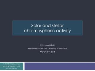 Solar  and  stellar chromospheric activity