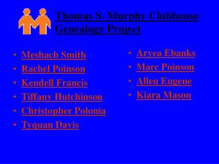 Thomas S. Murphy Clubhouse Genealogy Project
