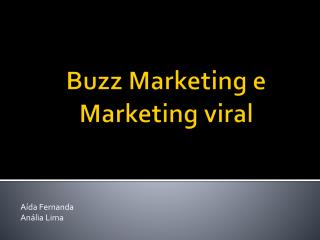 Buzz Marketing e  Marketing viral