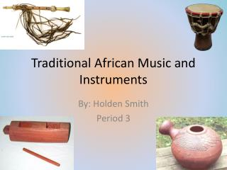 Traditional African Music and Instruments