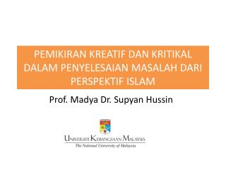 PEMIKIRAN KREATIF DAN  KRITIKAL  DALAM PENYELESAIAN MASALAH DARI  PERSPEKTIF ISLAM