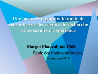 Margot Phaneuf, inf. PhD . École  des Cadres- infirmiers , Reims,  juin  2011