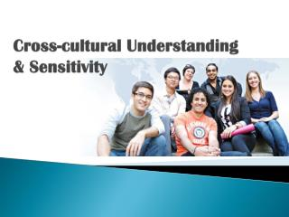 Cross-cultural Understanding  & Sensitivity