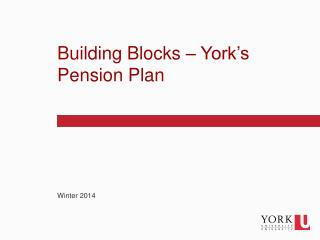 Building Blocks – York's Pension Plan