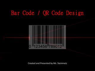 Bar  Code / QR Code Design