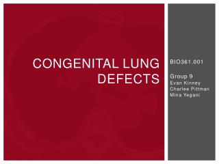 Congenital lung defects