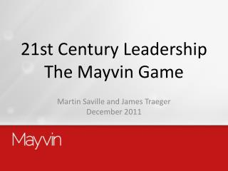21st Century  Leadership  The  Mayvin  Game