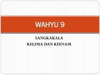 WAHYU 9