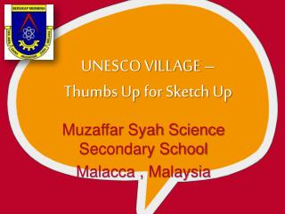 UNESCO VILLAGE –  Thumbs Up for Sketch Up