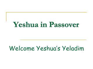 Yeshua in Passover