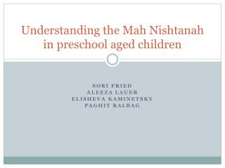Understanding the  Mah Nishtanah  in preschool aged children