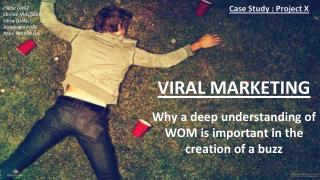 VIRAL  MARKETING Why a deep understanding of WOM is important in the creation of a buzz