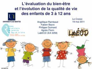 L'évaluation du bien-être  et l'évolution de la qualité de vie  des enfants de 3 à 12  ans