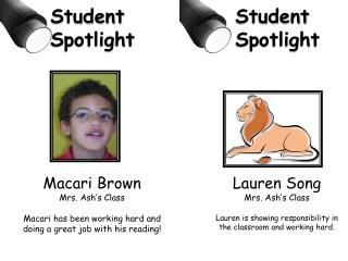 Macari Brown Mrs. Ash's Class Macari has been working hard and doing a great job with his reading!