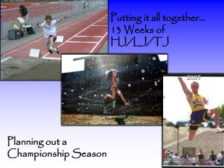 Putting it all together… 13 Weeks of HJ/LJ/TJ