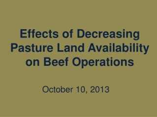 Effects of Decreasing Pasture Land Availability on Beef Operations