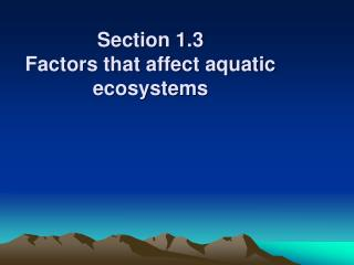 Section 1.3 Factors that affect aquatic ecosystems
