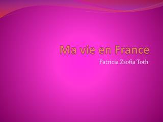 Ma vie en France