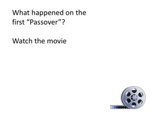 "What happened on the first ""Passover""? Watch the movie"