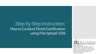 Step by Step Instruction :    How to Conduct Direct Certification using File Upload: SSN