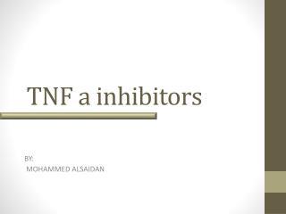 TNF a inhibitors