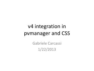 v4 integration in pvmanager  and CSS