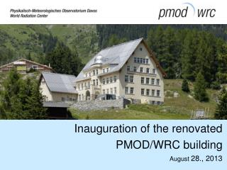 Inauguration of the renovated PMOD/WRC building August  28., 2013
