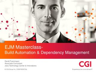 EJM  Masterclass -   Build  Automation &  Dependency  Management