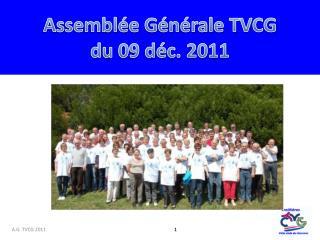 Assemblée Générale TVCG  du 09 déc. 2011