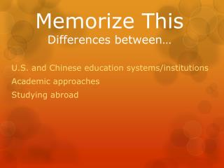 Memorize This Differences between…