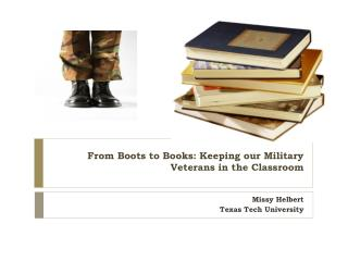 From Boots to Books: Keeping our Military Veterans in the Classroom