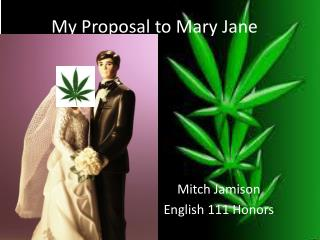My Proposal to Mary Jane