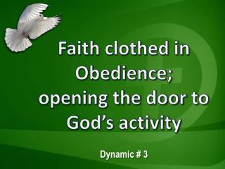Faith clothed in Obedience; opening the door to God's activity